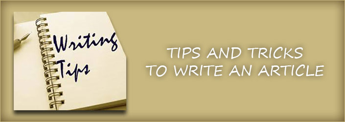 Tips and Tricks To Write An Article