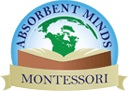 Absorbent Minds is to provide the finest and best Montessori environment in which the needs of each child are recognized, and fulfilled during each stage of their development. We strive to ensure every student reaches their full potential by promoting a safe and caring environment enriched by the Montessori philosophy and current research in early childhood education all held together by our team of dedicated and trained teachers.